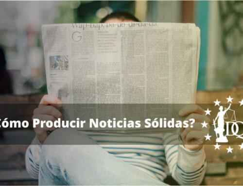 ¿Cómo Producir Noticias Sólidas? | Estudiar Periodismo Online